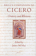 Brill's companion to Cicero : oratory and rhetoric