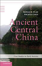 Ancient Central China : centers and peripheries along the Yangzi River