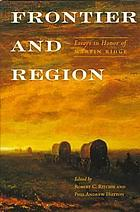 Frontier and region : essays in honor of Martin Ridge
