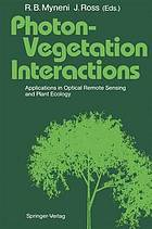 Photon-vegetation interactions : applications in optical remote sensing and plant ecology