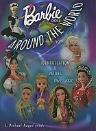 Barbie doll around the world : identification & values, 1964-2007