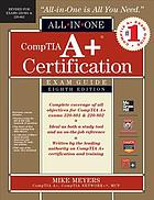 All-in-one CompTIA A+ certification exam guide : (exams 220-801 & 220-802)