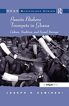 Asante ntahera trumpets in Ghana : culture, tradition, and sound barrage