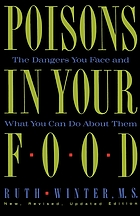 Poisons in your food : the dangers you face and what you can do about them