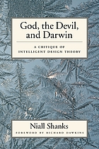 God, the devil, and Darwin : a critique of intelligent design theory