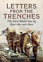 Letters from the trenches : the First World War by those who were there