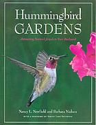 Hummingbird gardens : attracting nature's jewels to your backyard