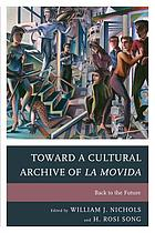 Toward a cultural archive of La Movida : back to the future