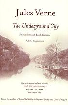 The underground city : a new translation of the complete text with illustrations