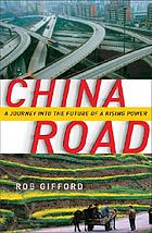 China road : a journey into the future of a rising power
