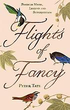 Flights of fancy : birds in myth, legend and superstition