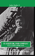 In solitude, for company : W.H. Auden after 1940, unpublished prose and recent criticism