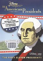 The American presidents. : 1754-1861, revolution and the new nation ; expansion and reform [the first eleven presidents]