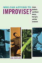 Who can afford to improvise? : James Baldwin and black music, the lyric and the listeners