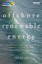 Offshore renewable energy : accelerating the deployment of offshore wind, tidal, and wave technologies