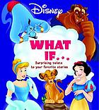 What if ... : surprising twists to your favorite stories
