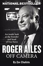 Roger Ailes : off camera