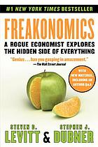 Freakonomics : a rogue economist explores the hidden side of everything
