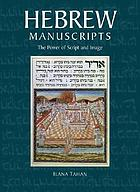 Hebrew manuscripts : the power of script and image