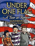 Under one flag : a year at Rohwer