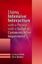 Using intensive interaction with a person with a social or communicative impairment