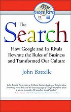 How Google and its rivals rewrote the rules of business and transformed our culture