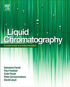 Liquid chromatography : fundamentals and instrumentation