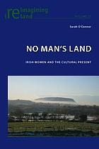 No man's land : Irish women and the cultural present