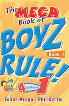 The mega book of boyz rule!. Book 1