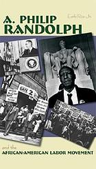 A. Philip Randolph and the African American labor movement