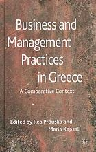 Business and management practices in Greece : a comparative context