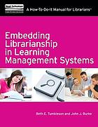 Embedding librarianship in learning management systems : a how-to-do-it manual for librarians
