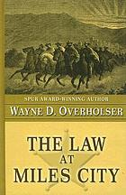 The law at Miles City : a western story