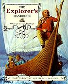 The explorer's handbook : how to become an intrepid voyager