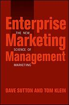 Enterprise marketing management : the new science of marketing