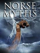 Norse myths : Viking legends of heroes and gods