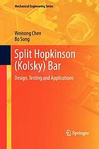 Split Hopkinson (Kolsky) bar : design, testing and applications