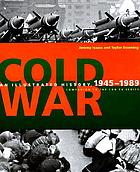 Cold war : an illustrated history, 1945-1991