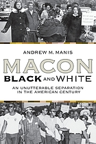 Macon Black and White : an unutterable separation in the American century