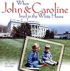 When John & Caroline lived in the White House