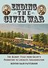 Ending the Civil War : the bloody year from Grant's... by  Benton Rain Patterson