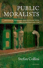 Public moralists : political thought and intellectual life in Britain, 1850-1930