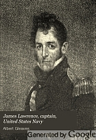 James Lawrence, captain, United States navy, commander of the