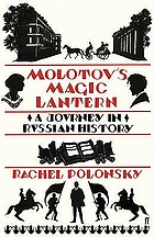 Molotov's magic lantern : a journey in Russian history