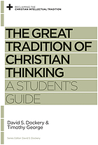 The great tradition of Christian thinking : a student's guide