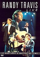 Randy Travis live! : it was just a matter of time
