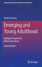 Emerging and young adulthood : multiple perspectives, diverse narratives