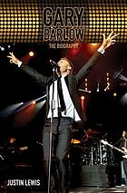 Gary Barlow : the biography