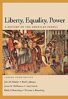 Liberty, equality, power : a history of the American people