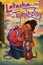 Latasha and the little red tornado : a novel